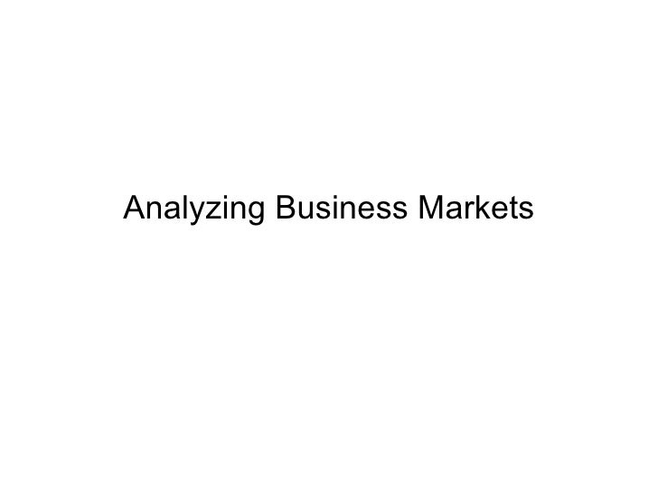 Analyzing Business Markets (Adapted To Indonesia Version)