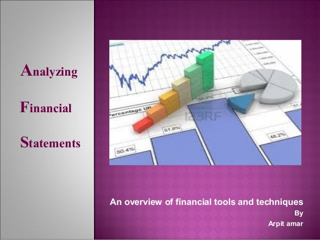 AnalyzingFinancialStatements             An overview of financial tools and techniques                                    ...