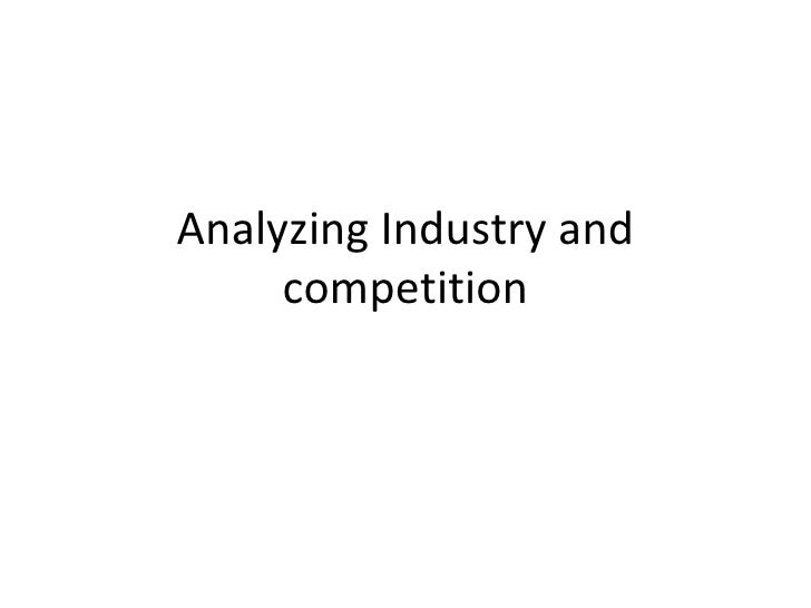 Analyzing Industry and competition