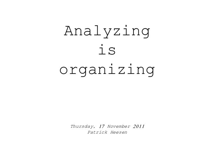 Analyzing    isorganizing Thursday, 17 November 2011       Patrick Heesen