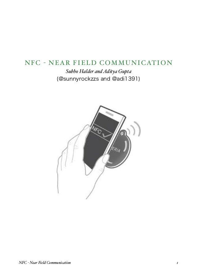 NFC - NEAR FIELD COMMUNICATION                        Subho Halder and Aditya Gupta                     (@sunnyrockzzs and...