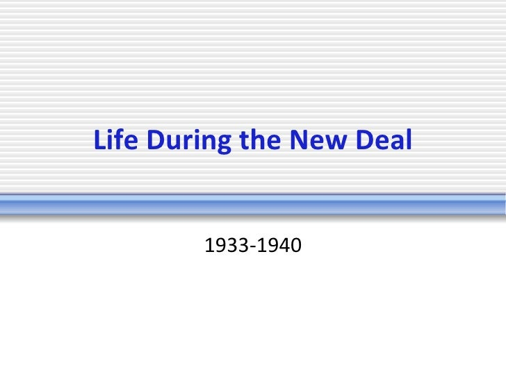 Life During the New Deal 1933-1940