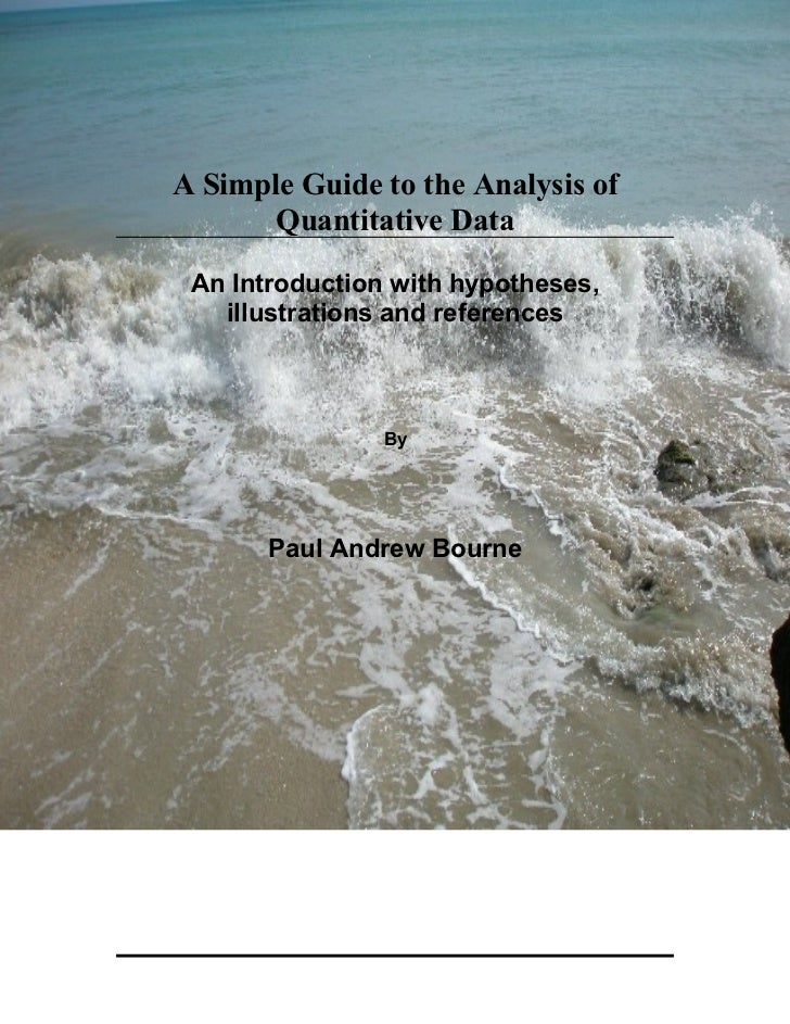 A Simple Guide to the Analysis of        Quantitative Data   An Introduction with hypotheses,    illustrations and referen...