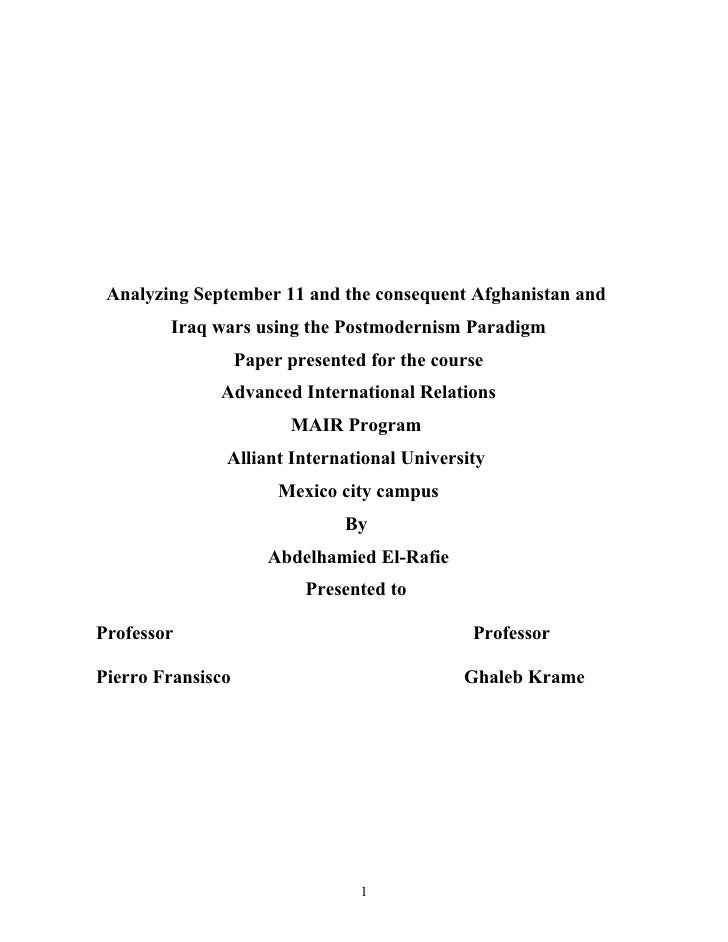 Analyzing September 11 and the consequent Afghanistan and        Iraq wars using the Postmodernism Paradigm               ...