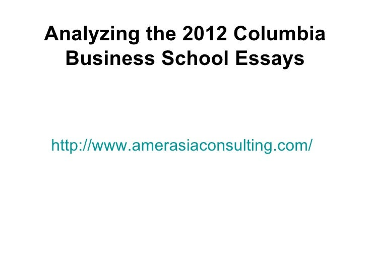 Analyzing the 2012 Columbia  Business School Essayshttp://www.amerasiaconsulting.com/