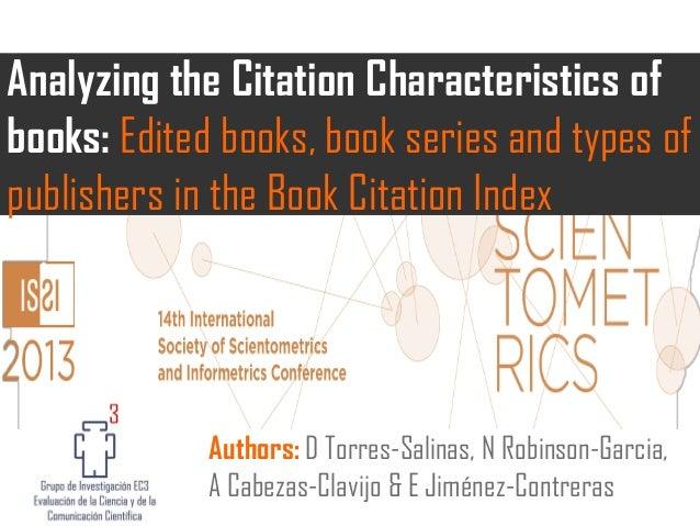 Authors: D Torres-Salinas, N Robinson-Garcia, A Cabezas-Clavijo & E Jiménez-Contreras Analyzing the Citation Characteristi...