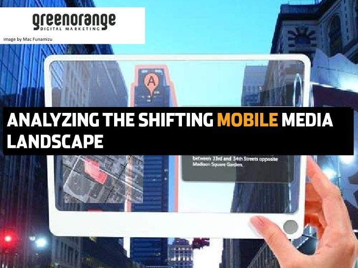 ANALYZING THE SHIFTING  MOBILE  MEDIA LANDSCAPE image by Mac Funamizu