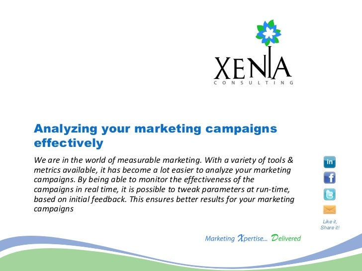 Analyzing your marketing campaignseffectivelyWe are in the world of measurable marketing. With a variety of tools &metrics...