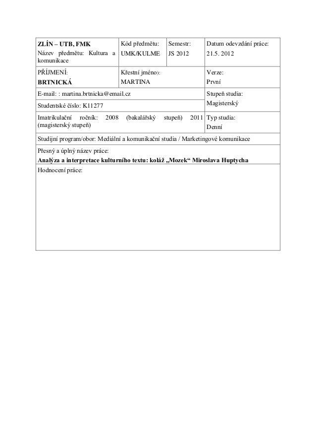 ZLÍN – UTB, FMKNázev předmětu: Kultura a akomunikaceKód předmětu:UMK/KULMESemestr:JS 2012Datum odevzdání práce:21.5. 2012P...