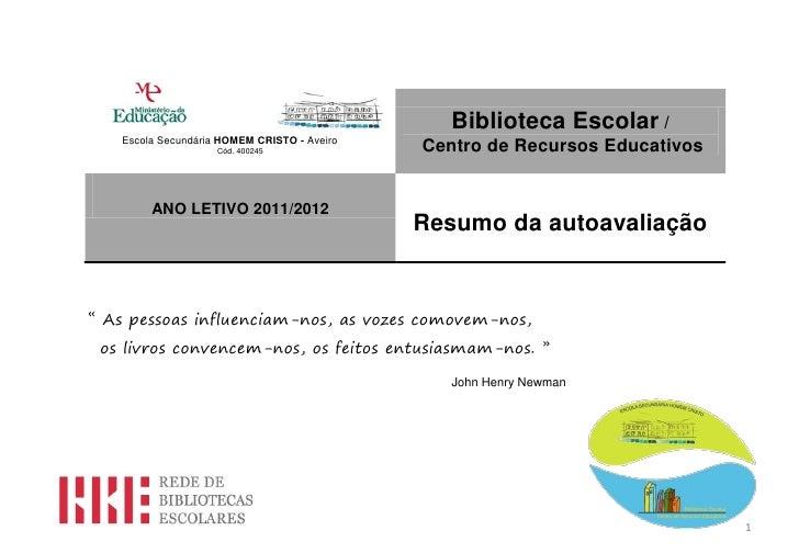 Biblioteca Escolar /   Escola Secundária HOMEM CRISTO - Aveiro                    Cód. 400245              Centro de Recur...