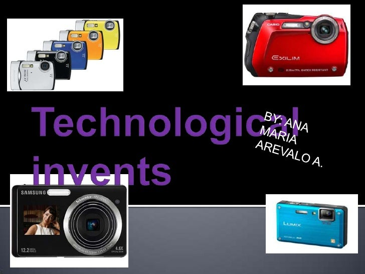 Technologicalinvents<br />BY: ANA MARIA AREVALO A.<br />