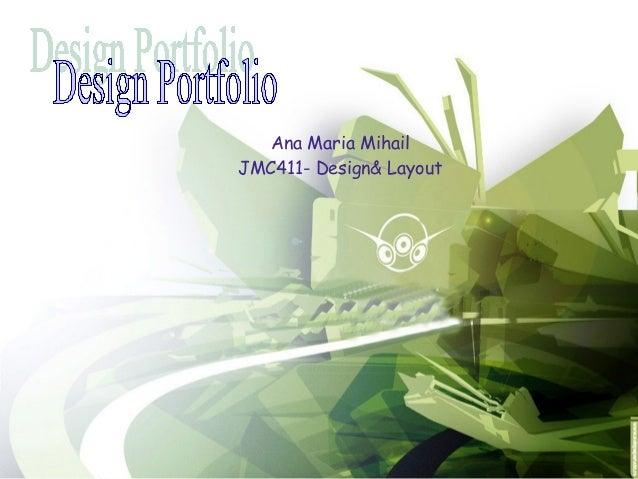 Ana Maria Mihail JMC411- Design& Layout