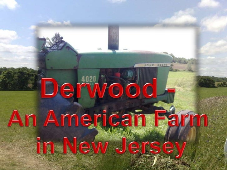 Derwood - An American Farm in New Jersey<br />