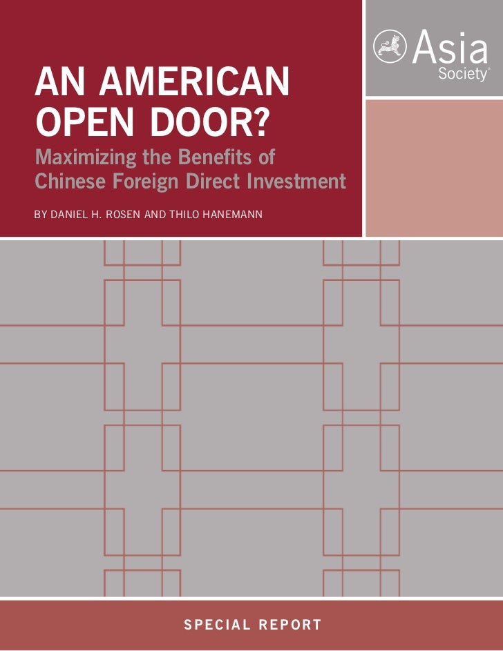 AN AMERICANOPEN DOOR?Maximizing the Benefits ofChinese Foreign Direct InvestmentBY DANIEL H. ROSEN AND THILO HANEMANN     ...