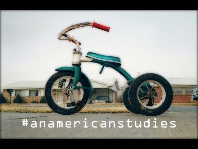 #ANAMERICANSTUDIES