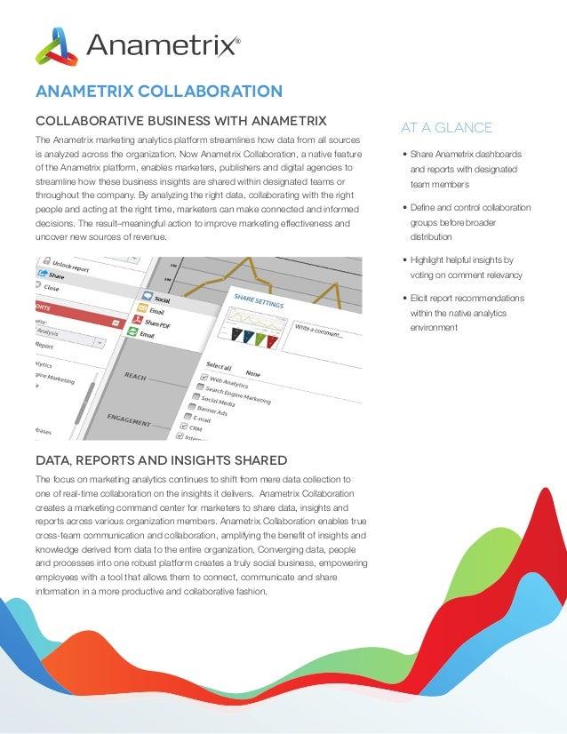 ANAMETRIX COLLABORATION Collaborative Business With Anametrix The Anametrix marketing analytics platform streamlines how d...