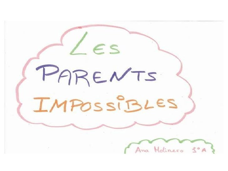 LES PARENTS IMPOSSIBLES-- ANA MOLINERO