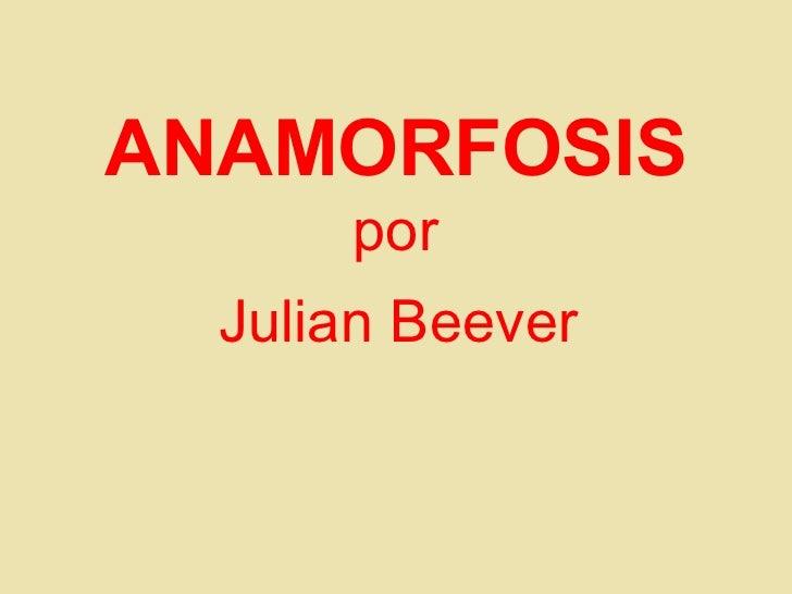 ANAMORFOSIS por   Julian Beever