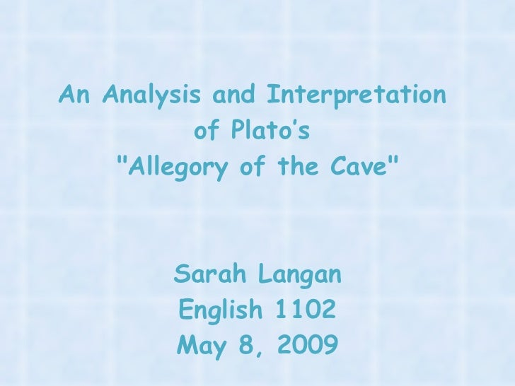 an analysis of the allegory of the cave Plato's allegory of the cave is one of the best-known, most insightful attempts to explain the nature of reality the cave represents the state of.
