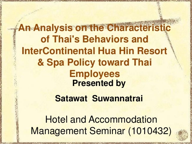An Analysis on the Characteristic of Thai's Behaviors and InterContinental Hua Hin Resort & Spa Policy toward Thai Employe...