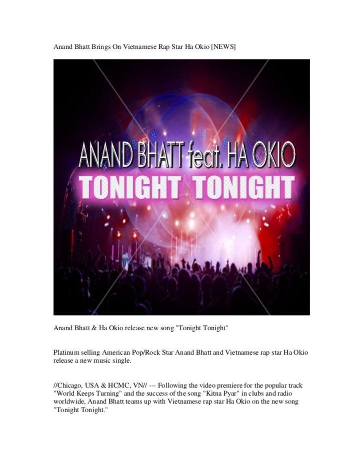 "Anand Bhatt Brings On Vietnamese Rap Star Ha Okio [NEWS]Anand Bhatt & Ha Okio release new song ""Tonight Tonight""Platinum s..."