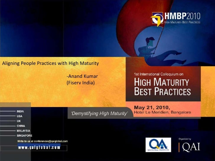 Aligning People Practices with High Maturity                               -Anand Kumar                              (Fise...