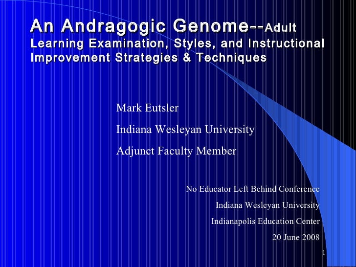 An Andragogic Genome-- Adult Learning Examination, Styles, and Instructional Improvement Strategies & Techniques No Educat...