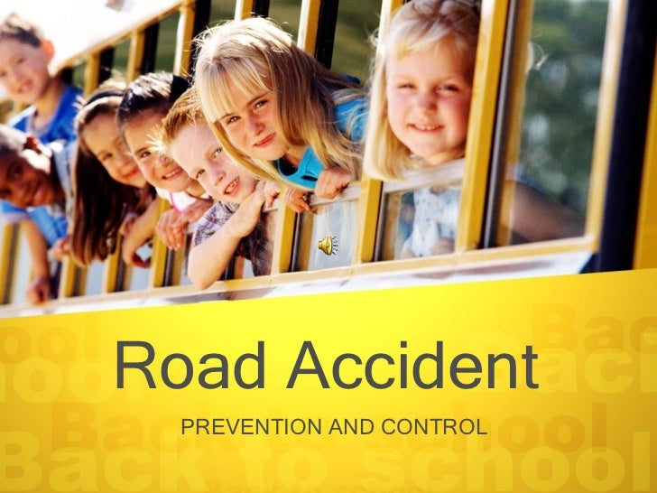 Road Accident  PREVENTION AND CONTROL