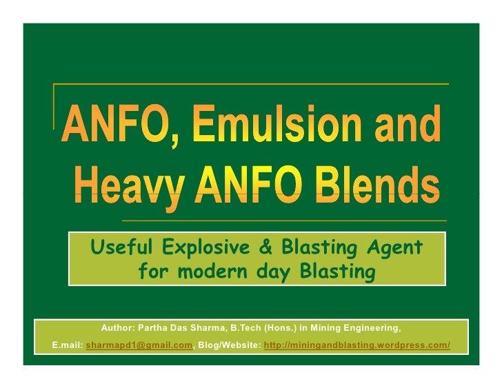 Useful Explosive & Blasting Agent            for modern day Blasting            Author: Partha Das Sharma, B.Tech (Hons.) ...