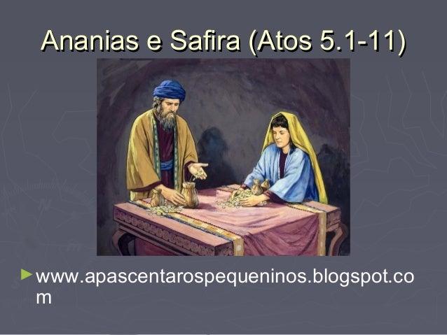 Ananias e Safira (Atos 5.1-11)Ananias e Safira (Atos 5.1-11)►www.apascentarospequeninos.blogspot.com