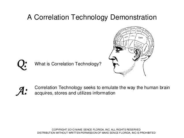 A Correlation Technology Demonstration Data  Q:  What is Correlation Technology?  A:  Correlation Technology seeks to emul...