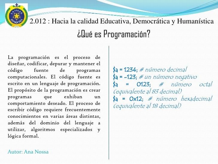 2.012 : Hacia la calidad Educativa, Democrática y Humanística                              ¿Qué es Programación?La program...