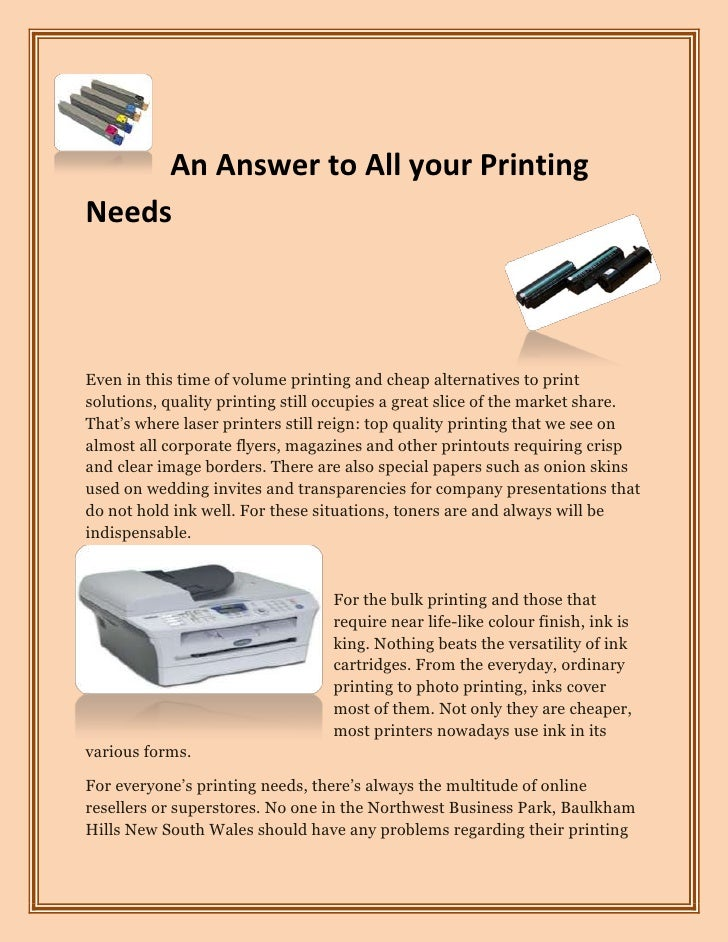 An Answer to All your PrintingNeedsEven in this time of volume printing and cheap alternatives to printsolutions, quality ...