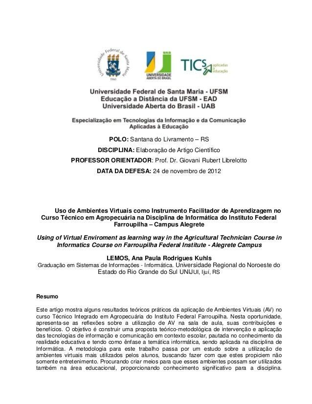 POLO: Santana do Livramento – RSDISCIPLINA: Elaboração de Artigo CientíficoPROFESSOR ORIENTADOR: Prof. Dr. Giovani Rubert ...