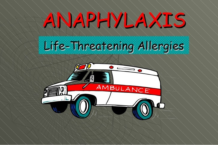 ANAPHYLAXIS Life-Threatening Allergies