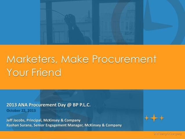 Marketers, Make Procurement Your Friend  October 22, 2013