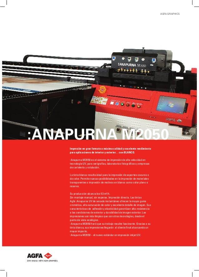 AGFA GRAPHICS:Anapurna M2050    Impresión en gran formato a máxima calidad y excelente rendimiento    para aplicaciones de...