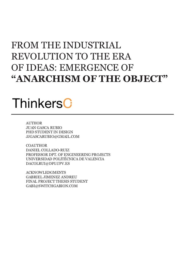 Juan Gasca Rubio                                ANARCHISM OF THE OBJECTFROM THE INDUSTRIALREVOLUTION TO THE ERAOF IDEAS: E...
