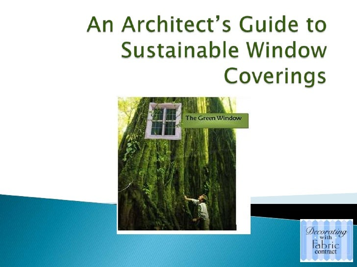 An Architect'S Guide To Sustainable Window Coverings Ppt