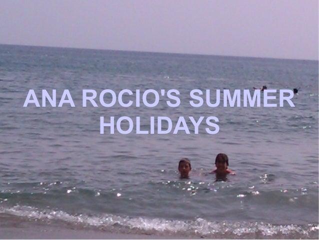 ANA ROCIOS SUMMER     HOLIDAYS