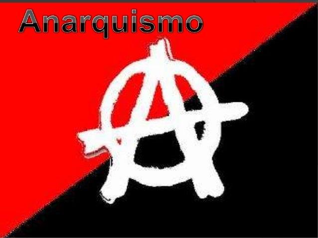 Definición.El anarquismo es la ideología que cree en laabolición de todo poder, jerarquía, autoridady forma de control soc...
