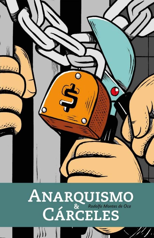 Rodolfo Montes de Oca  Anarquismo y Cárceles Pixeles para entender la crítica antiautoritaria y abolicionista a las Prisio...