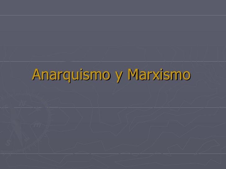 Anarquismo y Marxismo