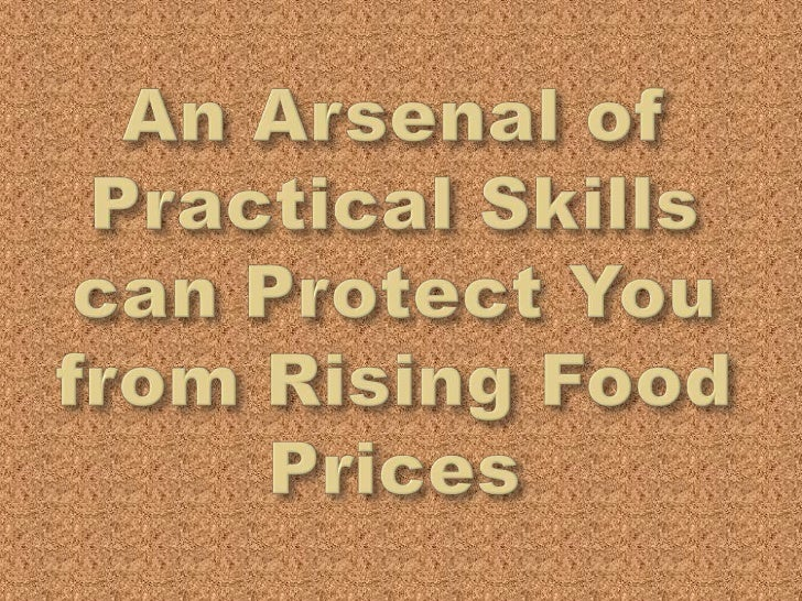 An Arsenal of Practical Skills can Protect You from Rising Food Prices