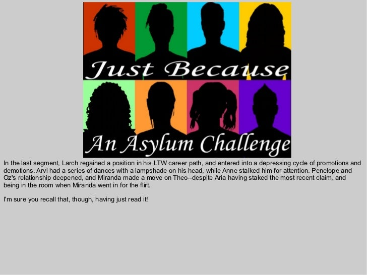 Just Because: An Asylum Challenge, Part 3