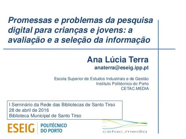 Ana Lúcia Terra anaterra@eseig.ipp.pt Escola Superior de Estudos Industriais e de Gestão Instituto Politécnico do Porto CE...