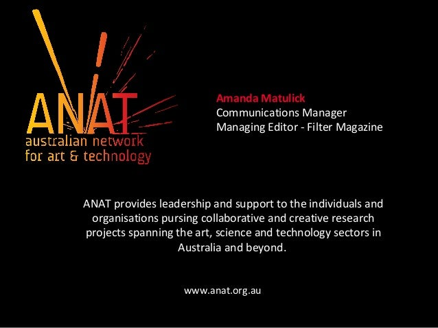Amanda Matulick Communications Manager Managing Editor - Filter Magazine ANAT provides leadership and support to the indiv...