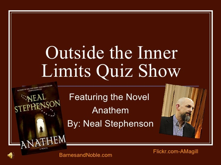 Outside the Inner Limits Quiz Show Featuring the Novel  Anathem By: Neal Stephenson BarnesandNoble.com Flickr.com-AMagill
