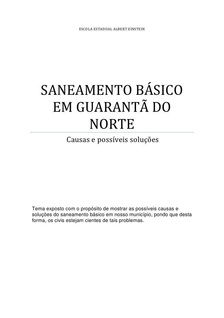 ESCOLA ESTADUAL ALBERT EINSTEIN   SANEAMENTO BÁSICO     EM GUARANTÃ DO         NORTE              Causas e possíveis soluç...