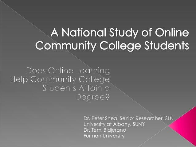Dr. Peter Shea, Senior Researcher, SLN University at Albany, SUNY Dr. Temi Bidjerano Furman University